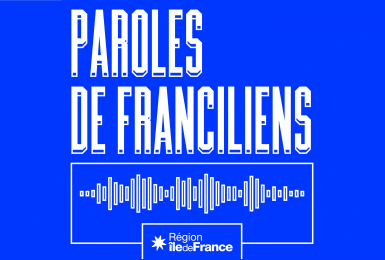 Écoutez la bande-annonce du 1erpodcast de la Région :« Paroles de Franciliens »